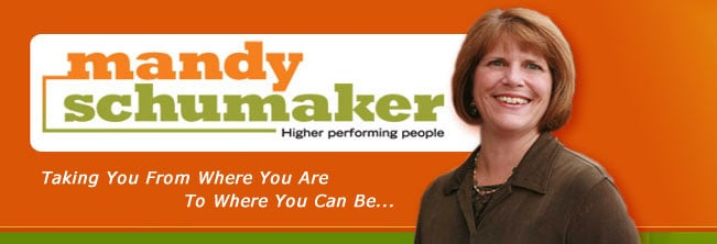 Mandy Schumaker Higher performing people - Taking You From Where You Are To Where You Can Be...